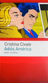 Adiós America de la escritora Cristina Civale