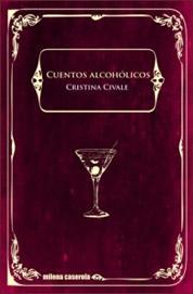 Cuentos alcoholicos de la escritora Cristina Civale