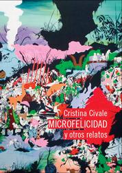microfelicidad de la escritora contemporánea cristina civale